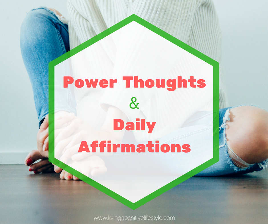Power Thoughts & Daily Affirmations